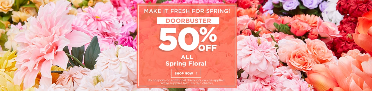 50% OFF ALL Spring Floral