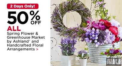 2 Day Floral Event - 50% Off ALL Spring Floral & Greenhouse Market  by Ashland and Handcrafted Floral Arrangements