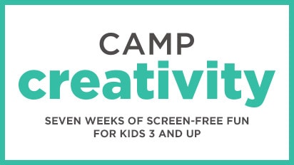 Camp Creativity: Seven Weeks of Screen-free Fun For Kids 3 and Up.