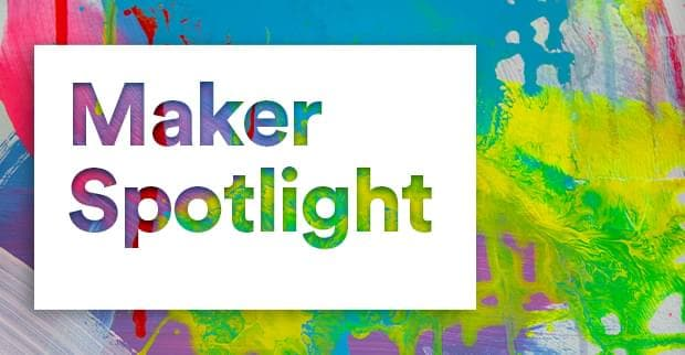 Maker Spotlight