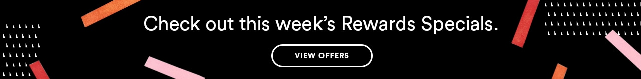 Check out this week's Rewards Specials. View offers