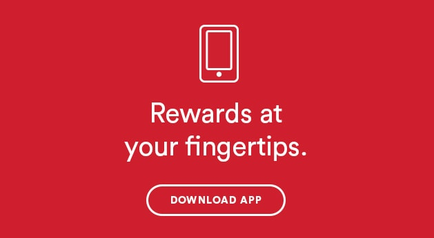 Rewards at your fingertips. Download app