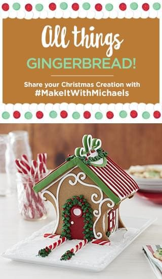All things gingerbread! Share your Christmas Creation with #MakeItWithMichaels