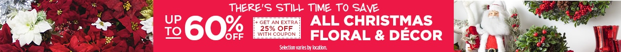 Save Up To 60% Off Christmas Floral & Décor
