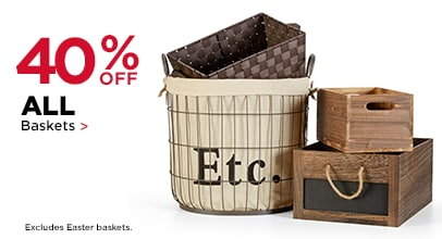 40% OFF ALL Baskets. Excludes Easter Baskets