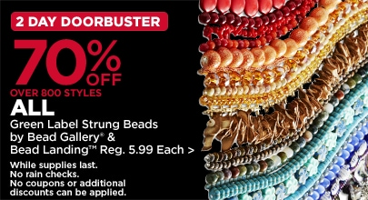 2 Day DoorBusters 70% OFF 800 Items All Green Label Strung Beads by Bead Galleys & Bread Landing