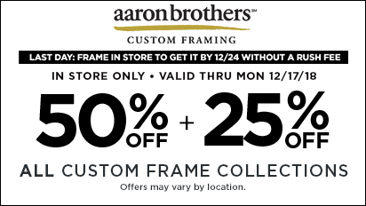 50% + 25% OFF ALL Custom Frame Collections + Last day 12/17 WITH rush fee