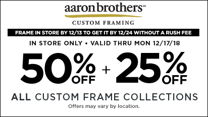50% + 25% OFF ALL Custom Frame Collections (Last day 12/13 with no rush fee)