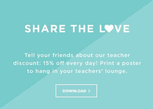 Share the love. tell your friends about our teacher discount: 15% off every day!