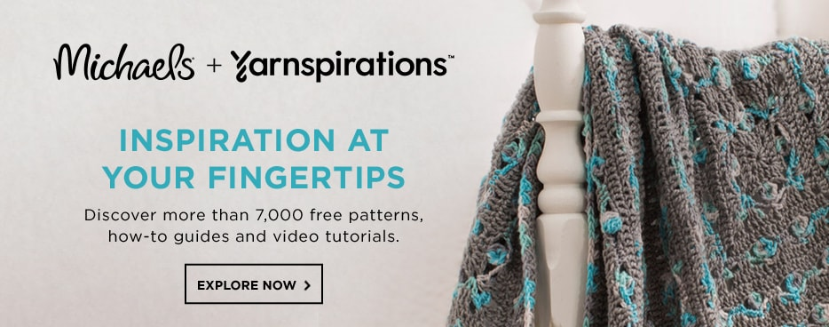 Introducing Michaels + Yarnspirations. Instpiration at your Fingertips. Discover more than 7000 free patterns, how-to guides and video tutorials.