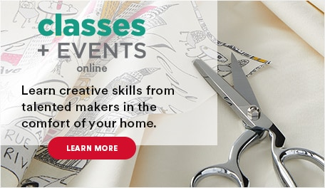 Classes & events online. Learn creative skills from talented makers in the comfort of your home. Learn more