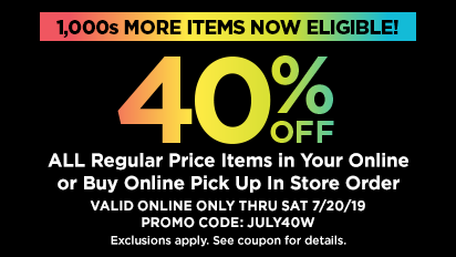 40% Off All Regular Price Items in Your Online or Buy Online Pick Up In Store Order