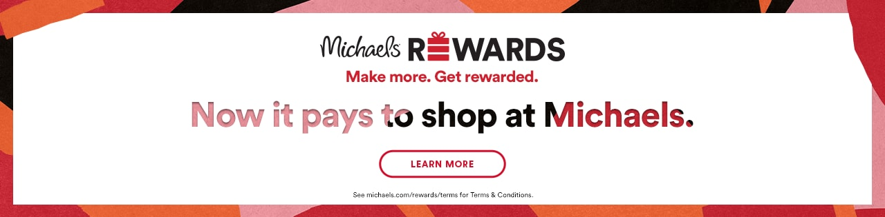 Michaels Rewards: Now it pays to shop at Michaels.