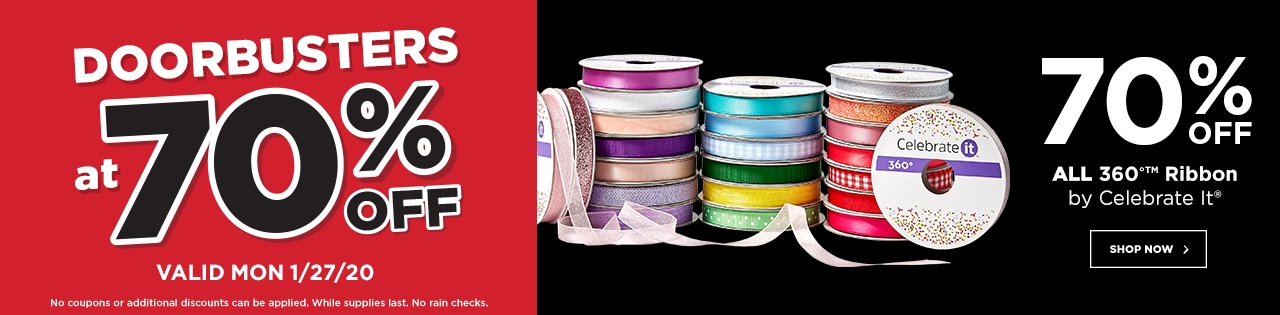 Doorbusters at 70% OFF. 70% OFF ALL 360™ Ribbon by Celebrate It®