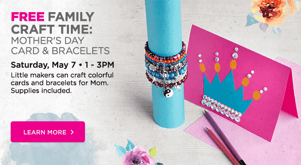 Free Family Craft Time – Mother's Day Card & Bracelets