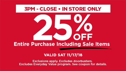 25% OFF Entire Purchase Including Sale Items - In Store Only (3PM-CLOSE)