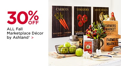 30% OFF ALL Fall Marketplace Décor by Ashland