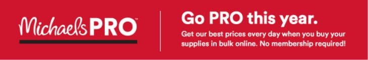 Michaels Pro. Go pro this year. Get our best prices every day when you buy your supplies in bulk online. No membership required!