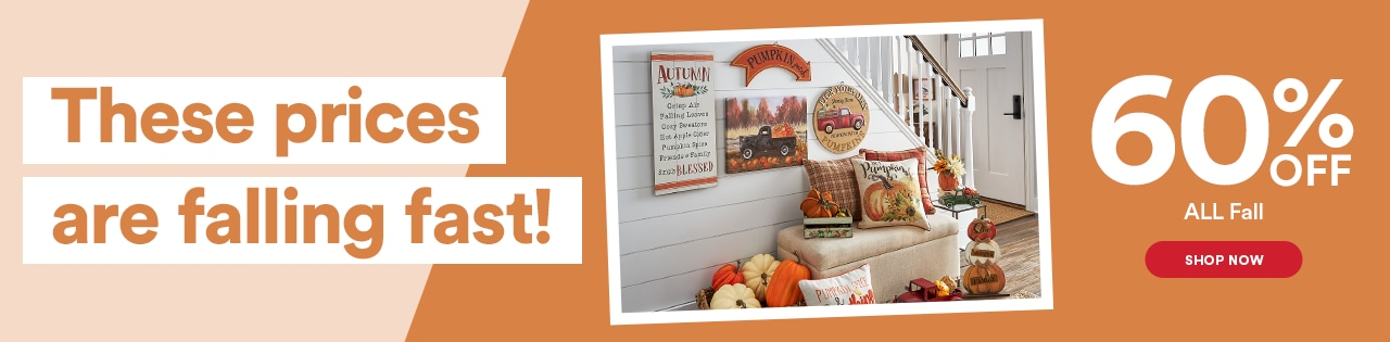 All the Fall. Half the Price.  60% OFF ALL Fall